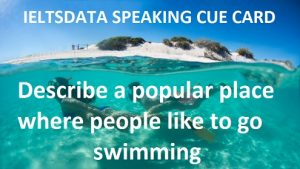 Describe a popular place where people like to go swimming