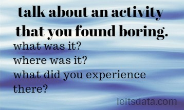 talk about an activity that you found boring