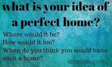 what is your idea of a perfect home?