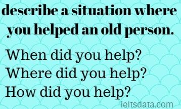 describe a situation where you helped an old person.