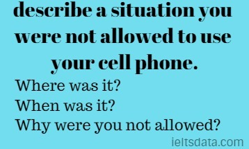 describe a situation you were not allowed to use your cell phone.