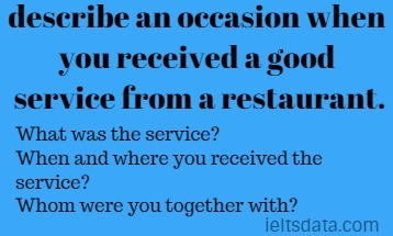 describe an occasion when you received a good service from a restaurant.