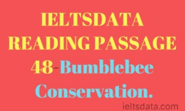 IELTSDATA READING PASSAGE 48-Bumblebee Conservation.