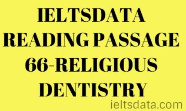 IELTSDATA READING PASSAGE 66-RELIGIOUS DENTISTRY