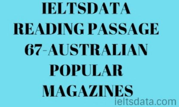 IELTSDATA READING PASSAGE 67-AUSTRALIAN POPULAR MAGAZINES