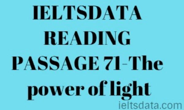 IELTSDATA READING PASSAGE 71-The power of light