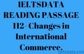 IELTSDATA READING PASSAGE 112- Changes in International Commerce.