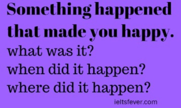 Something happened that made you happy.