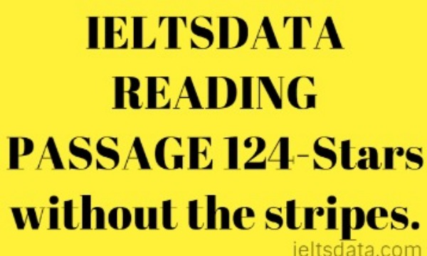 IELTSDATA READING PASSAGE 124-Stars without the stripes.