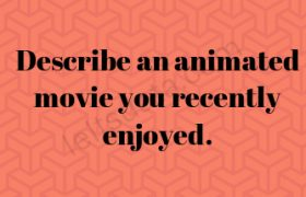 Describe an animated movie you recently enjoyed.