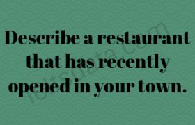 Describe a restaurant that has recently opened in your town.
