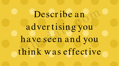 Describe an advertising you have seen and you think was effective