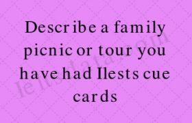 Describe a family picnic or tour you have had Ilests cue cards