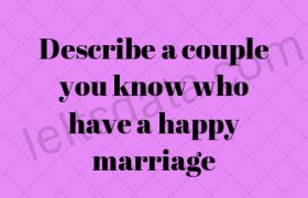 Describe a couple you know who have a happy marriage