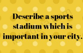 Describe a sports stadium which is important in your city