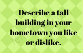 Describe a tall building in your hometown you like or dislike