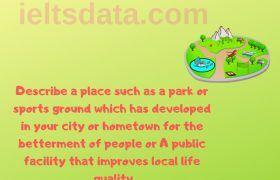 Describe a place such as a park or sports ground which has developed