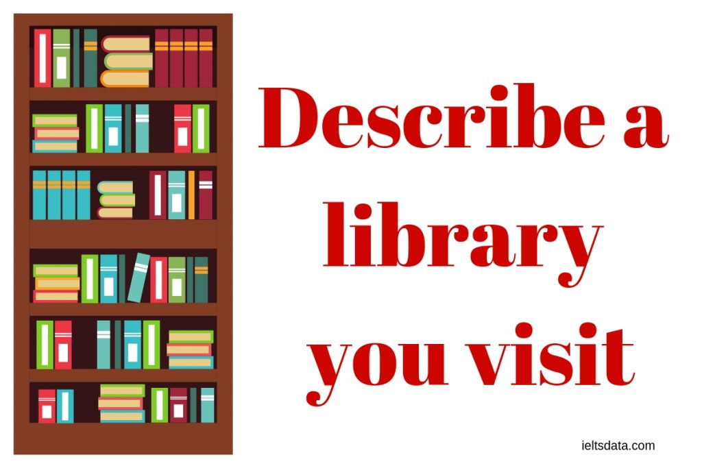 Describe a library you visit books related computer IELTS DATA