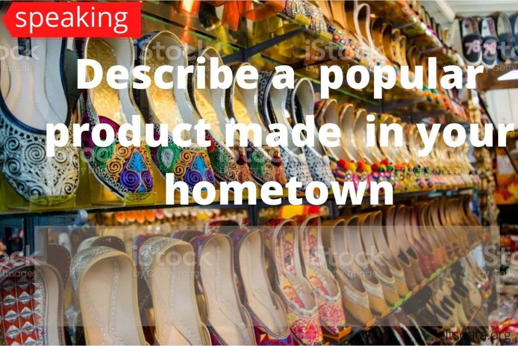 Describe a product made from your hometown (1)