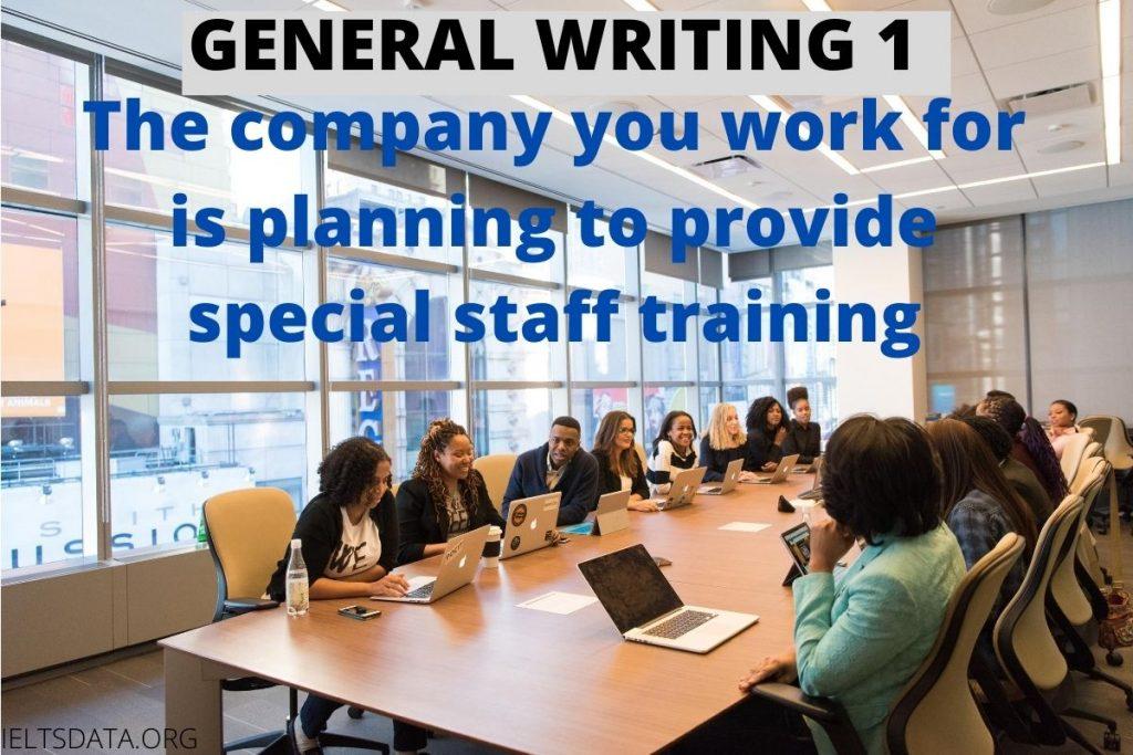 The company you work for is planning to provide special staff training