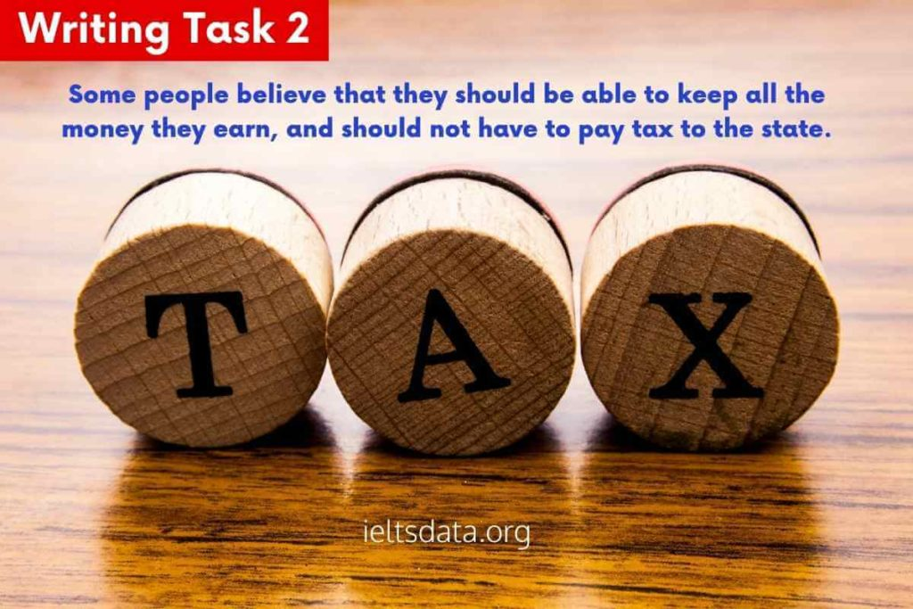 keep all the money they earn Writing Task 2 Tax