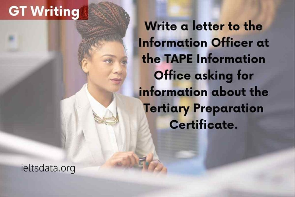 Write a letter to information at the TAPE office GT Writing