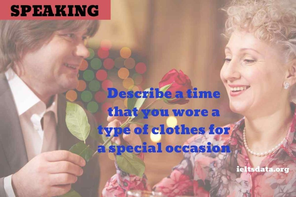 Describe a time that you wore a type of clothes for a special occasion