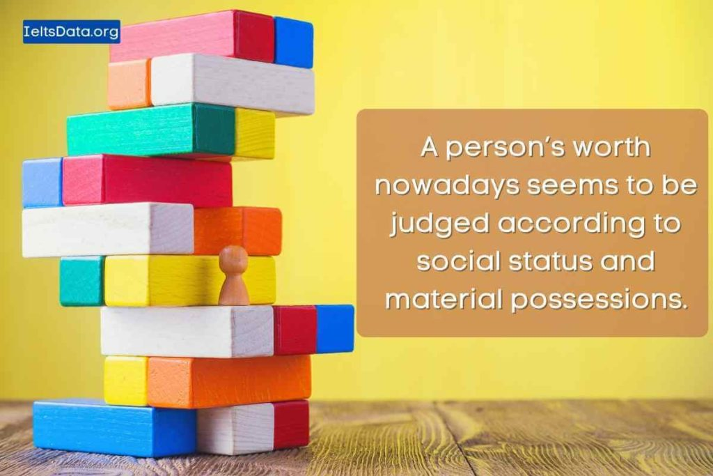 A Person's Worth Nowadays Seems to Be Judged According to Social Status