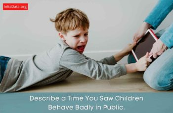 Describe a time you saw children behave badly in public.