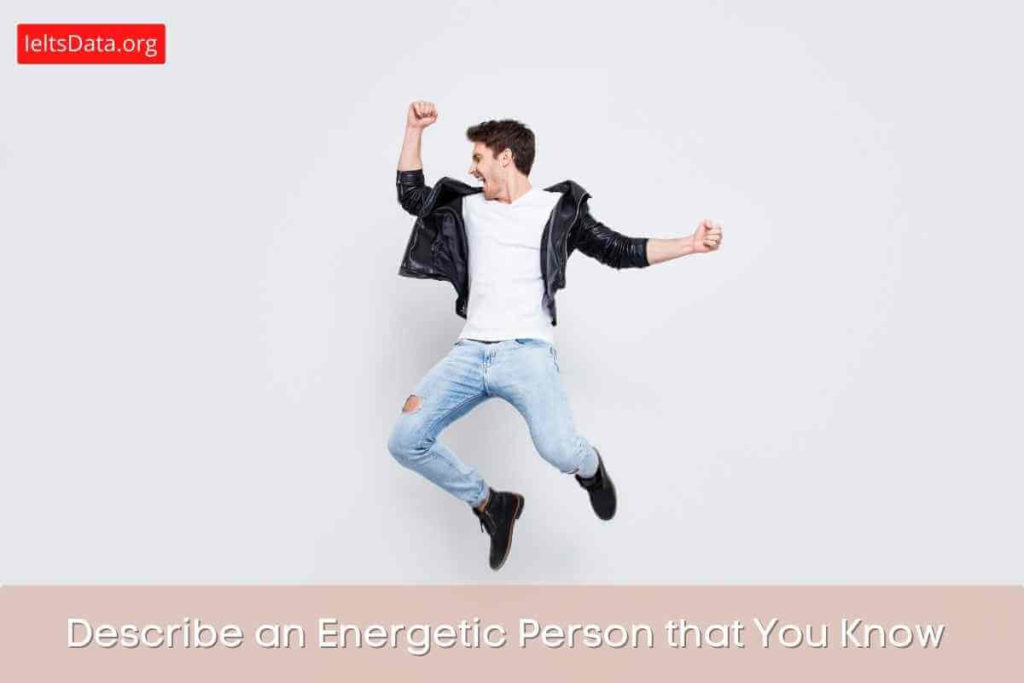 Describe an Energetic Person that You Know.