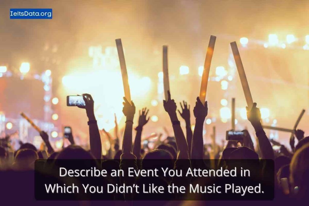 Describe an Event You Attended in Which You Didn't Like the Music Played.
