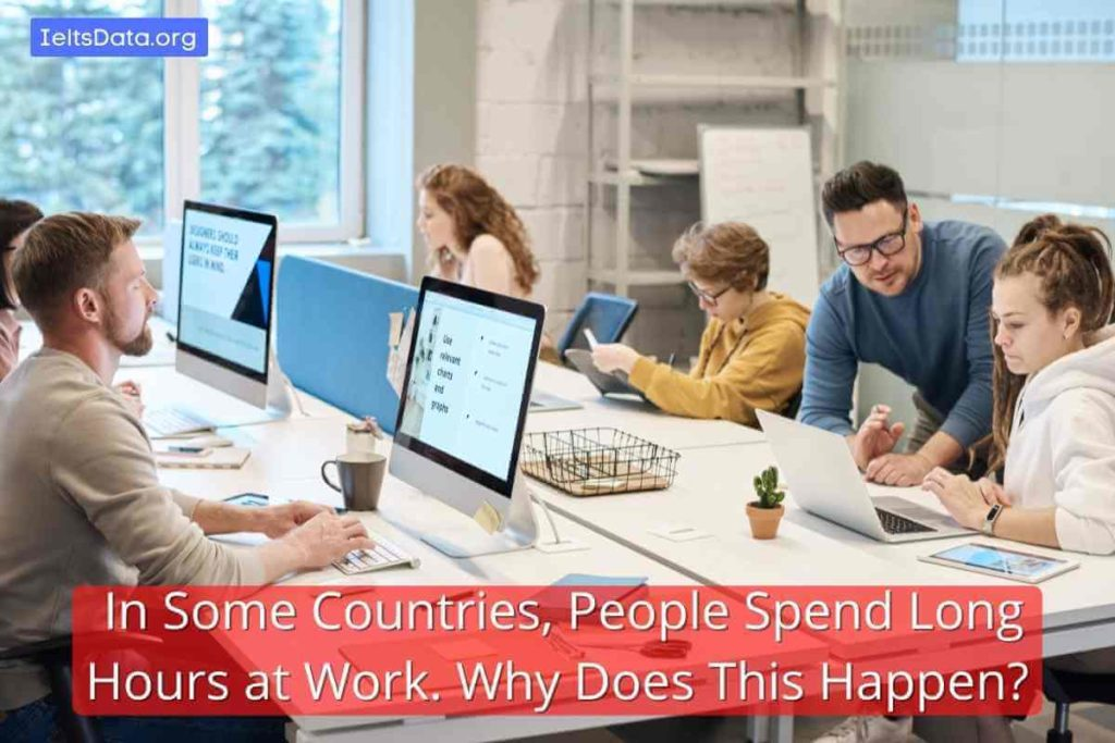 In Some Countries, People Spend Long Hours at Work. Why Does This Happen_ (1)