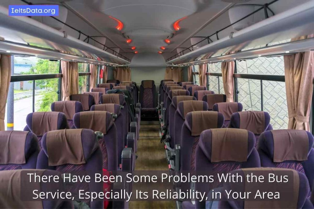 There Have Been Some Problems With the Bus Service, Especially Its Reliability, in Your Area