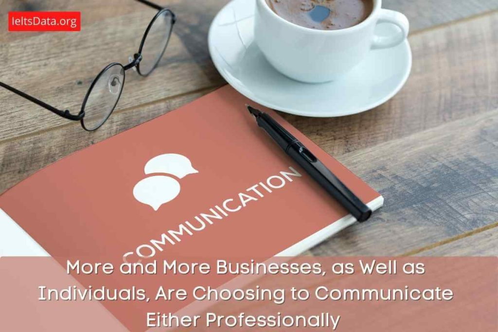 Individuals Are Choosing to Communicate Either Professionally