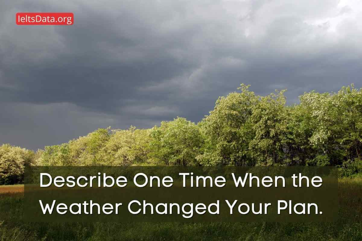 Describe One Time When the Weather Changed Your Plan.