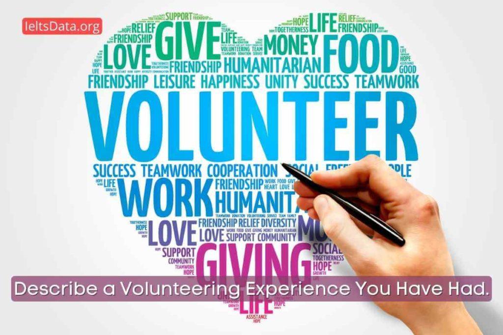 Describe a Volunteering Experience You Have Had.