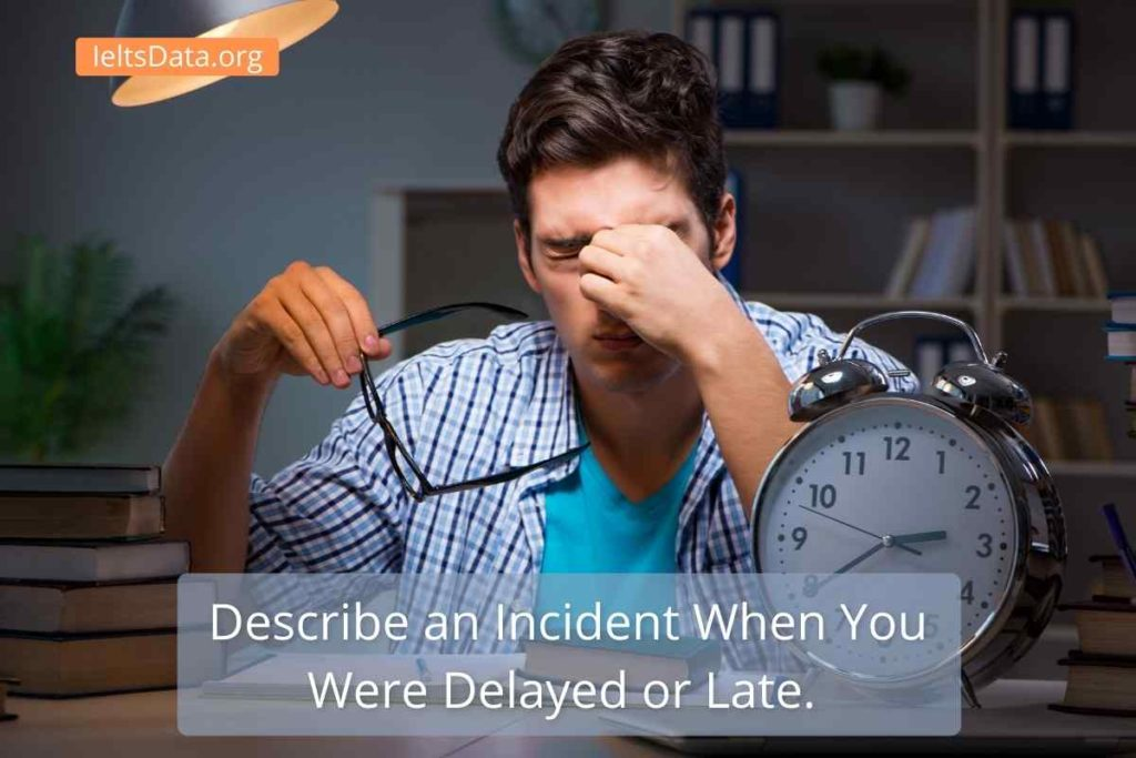 Describe an Incident When You Were Delayed or Late.