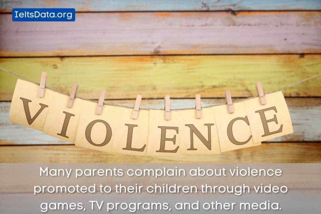 Many parents complain about violence promoted to their children through video games, TV programs, and other media.
