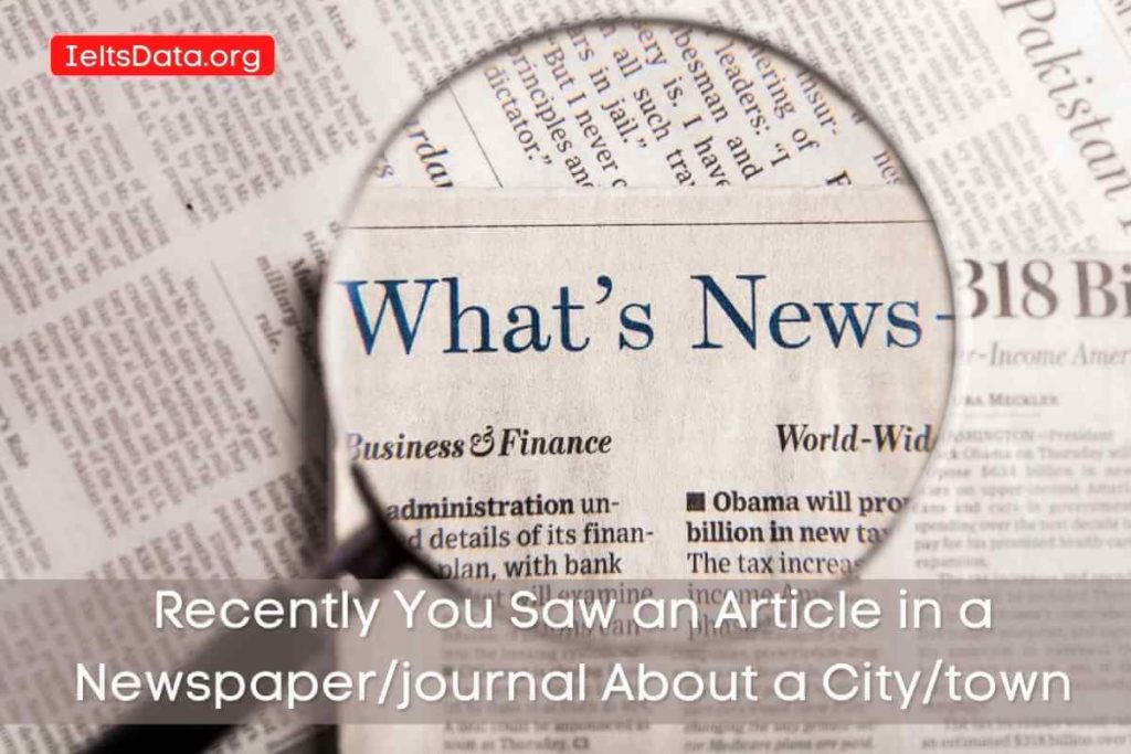 Recently You Saw an Article in aNewspaper/journalAbout a City/town