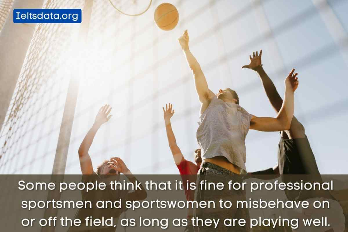 Some people think that it is fine for professional sportsmen and sportswomen to misbehave on or off the field, as long as they are playing well.
